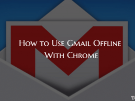 How to Use Gmail Offline With Chrome