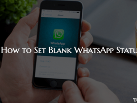 How to Set Empty or Blank WhatsApp Status on Android and iPhone