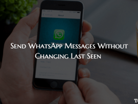 Send WhatsApp Messages Without Changing Last Seen on iPhone and Android