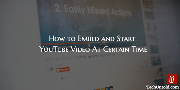 Start Embedded YouTube Video at Specific time