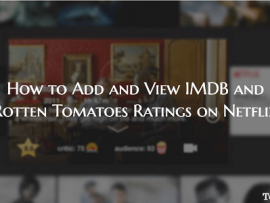 How to Add and View IMDB and Rotten Tomatoes Ratings on Netflix