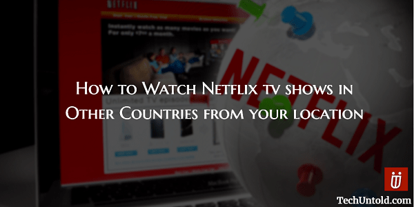 How to get netflix from other countries