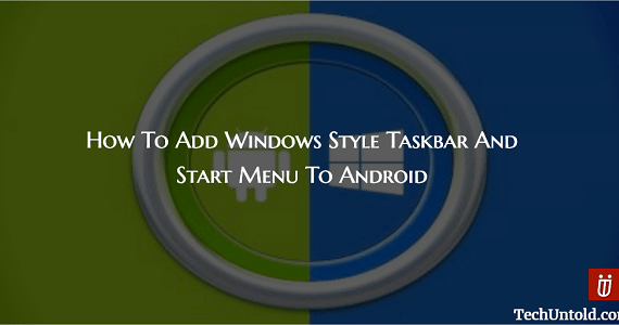 How To Add Windows Taskbar And Start Menu To Android Device