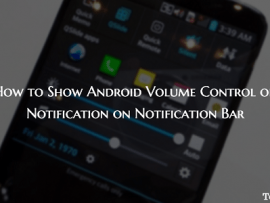 How to Manage Android Volume Control From Notification Tray