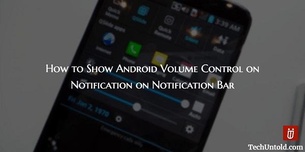 Android Volume Control on Notification Bar