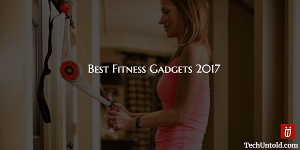 The Unusual Fitness Gadgets of 2017