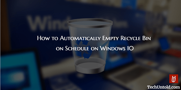 Empty Recycle Bin Automatically on Schedule on Windows