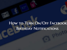 How to Turn On/Off Facebook Birthday Notifications on Web and App