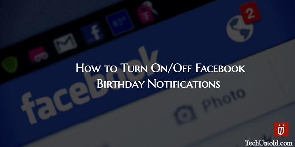 Enable/Disable Facebook birthday reminder notifications
