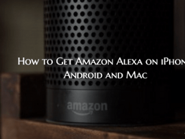 Get a Great Personal Assistant by Adding Amazon Alexa to Your Phone