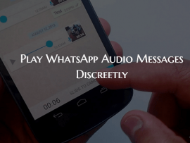 Amazing Feature Lets You Play WhatsApp Audio Messages Discreetly