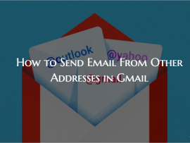 How to Send Email From Another Account in Gmail