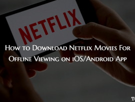 How to Download Netflix Movies For Offline Viewing on iOS/Android App