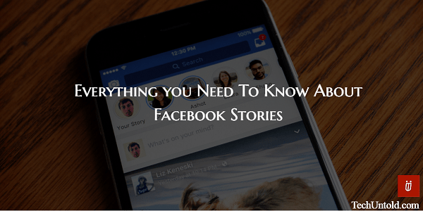 Everything you need to know about Facebook Stories