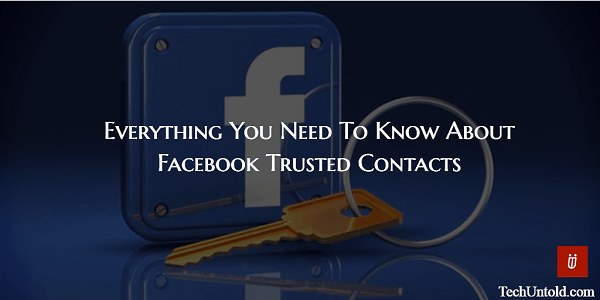 What are Facebook Trusted Contacts and how to use them