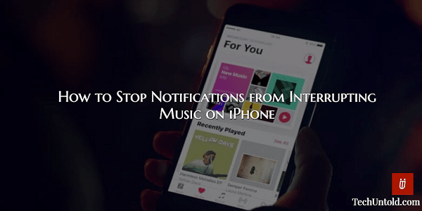 How to Stop Notifications from Interrupting Music on iPhone
