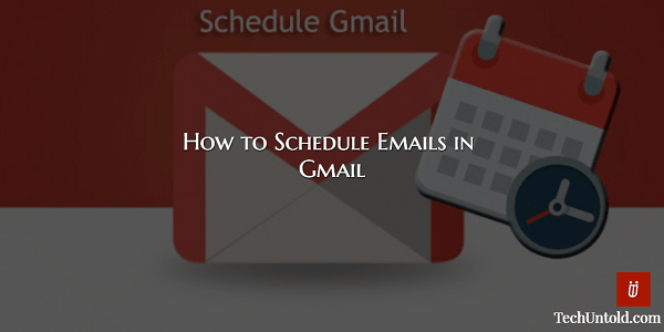 Schedule Gmail Messages for Sending at Later date and time