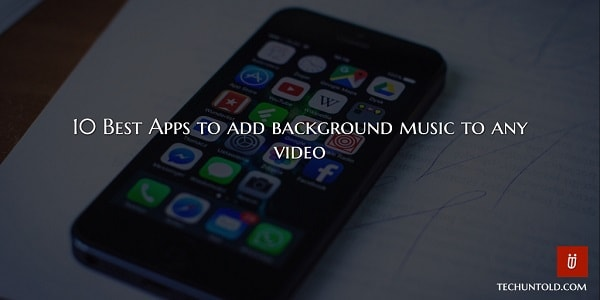 best apps to add music to video clip in android or iphone