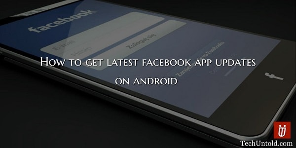 how to get latest Facebook mobile app update on Android