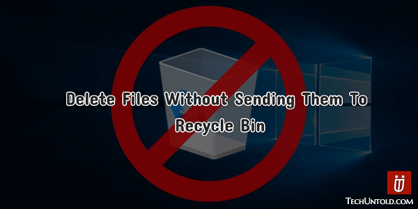 Delete Files Without Sending to Recycle Bin