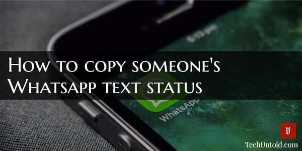 how to copy someones whatsapp text status or about