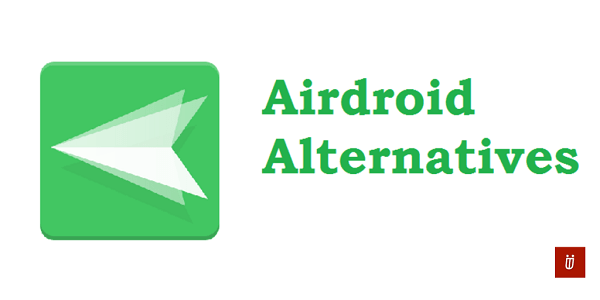AirDroid Alternative: 10 Best File Transfer/Sharing Apps | TechUntold