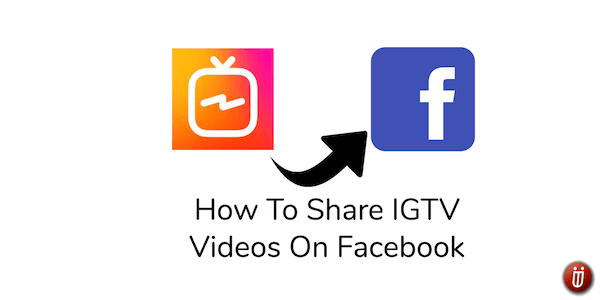 How to share IGTV video on Facebook profile or page