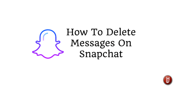 How to unsend or delete messages on Snapchat
