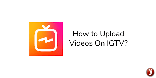 How to upload videos on IGTV