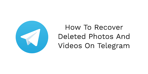 Recover Deleted Photos & Videos On Telegram