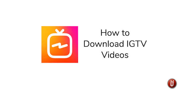 how to download IGTV videos