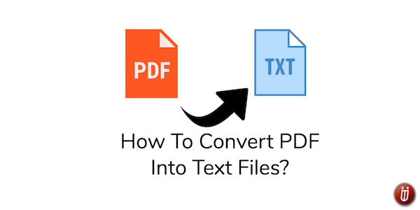 How to convert PDF into text files