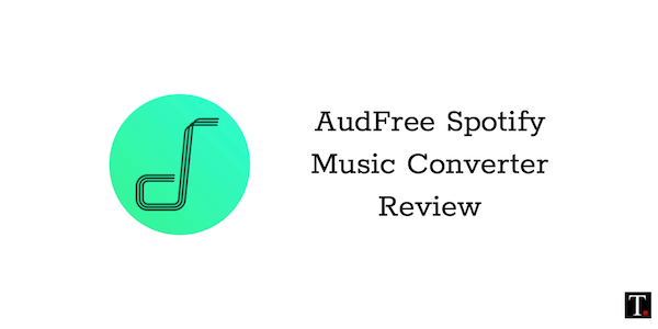 AudFree Spotify Music Converter Review
