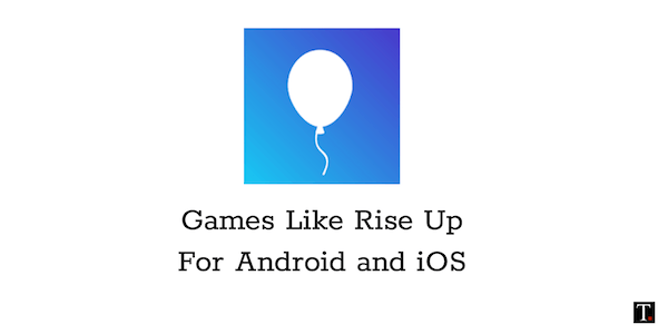 Games like Rise Up for Android iOS