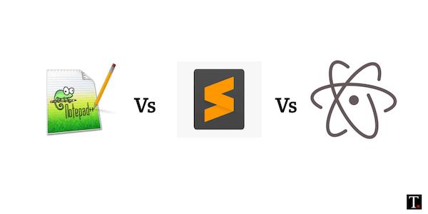 Notepad++ vs Sublime vs Atom