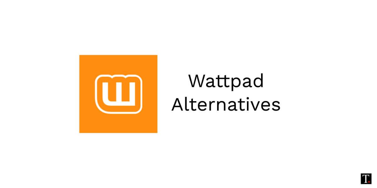 7 Sites And Apps Like Wattpad | TechUntold