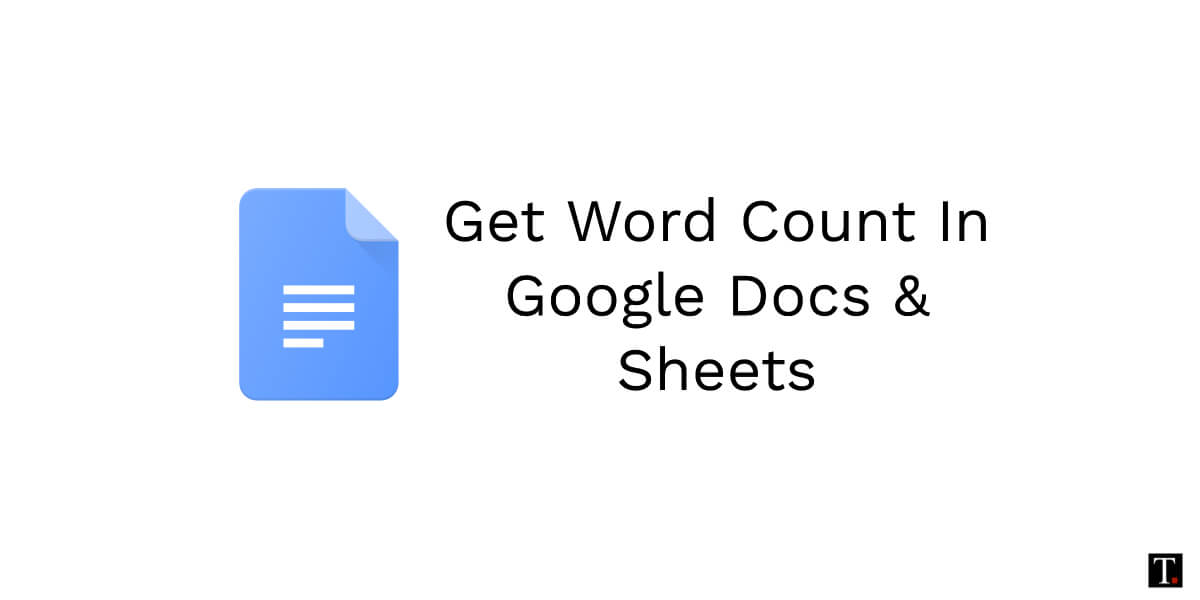 Check Word Count In Google Docs, Sheets   TechUntold