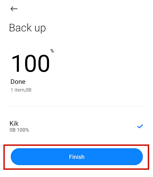 Kik Back Up Process Complete- Finish Button Highlighted