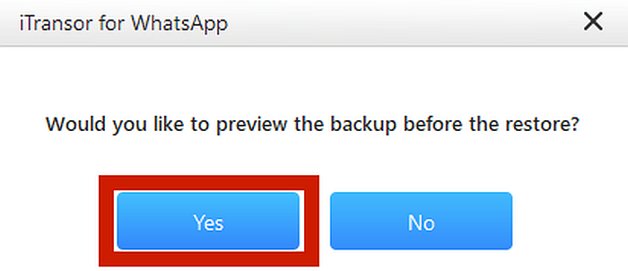 iTransor For WhatsApp Preview Backup Prompt With Yes Button Highlighted